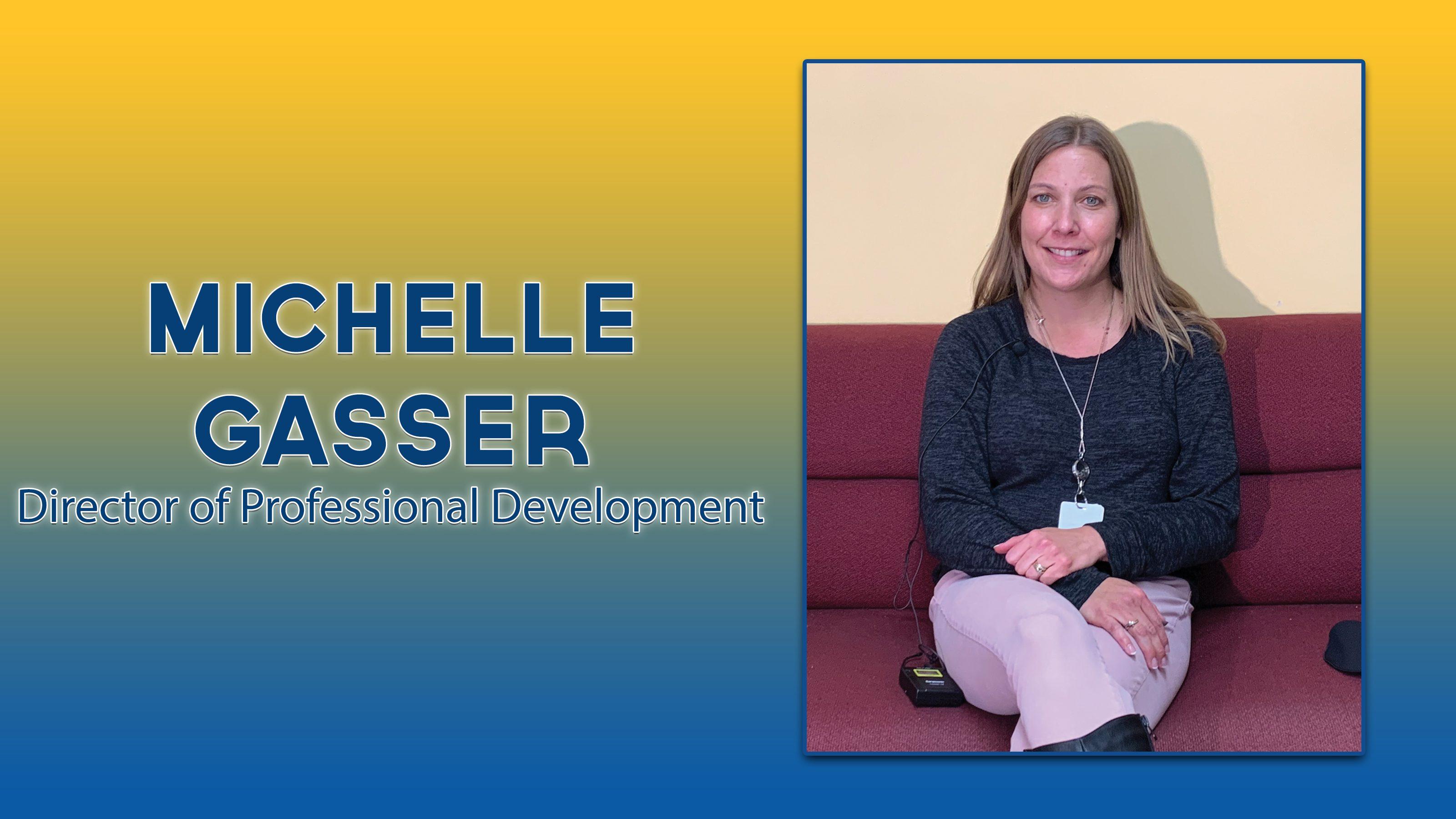 Michelle Gasser-Director of Professional Development